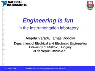Engineering is fun in the instrumentation laboratory
