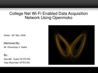 College Net Wi-Fi Enabled Data Acquisition Network Using Openmoko