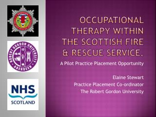 Occupational therapy within THE Scottish fire & rescue service.