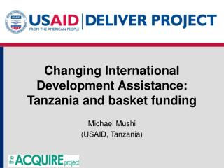 Changing International Development Assistance: Tanzania and basket funding
