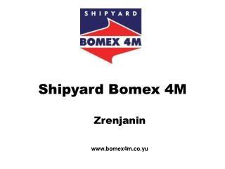 Shipyard Bomex 4M