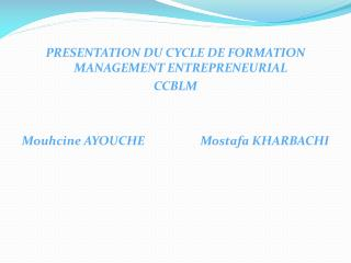 PRESENTATION DU CYCLE DE FORMATION MANAGEMENT ENTREPRENEURIAL CCBLM