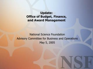 Update:  Office of Budget, Finance,  and Award Management