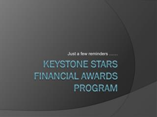 KEYSTONE STARS FINANCIAL AWARDS PROGRAM