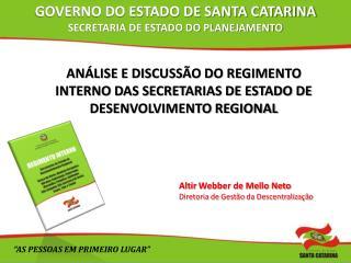Análise e discussão do regimento interno DAS Secretarias de Estado de Desenvolvimento Regional