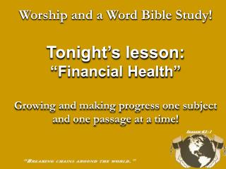 "Worship and a Word Bible Study! Tonight's lesson:   ""Financial Health"""