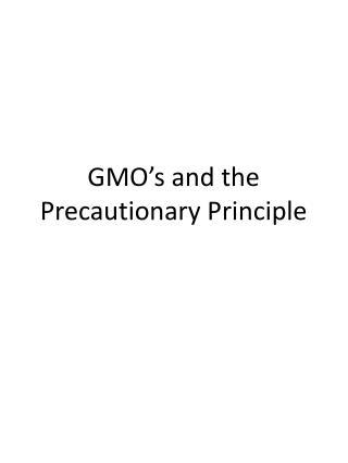 GMO's and the Precautionary Principle