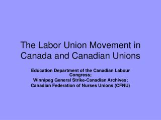 The Labor Union Movement in Canada and Canadian Unions