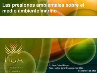 Las presiones ambientales sobre el medio ambiente marino