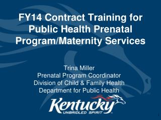 FY14 Contract Training for  Public Health Prenatal Program/Maternity Services