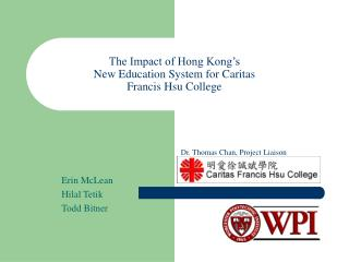 The Impact of Hong Kong's  New Education System for Caritas  Francis Hsu College
