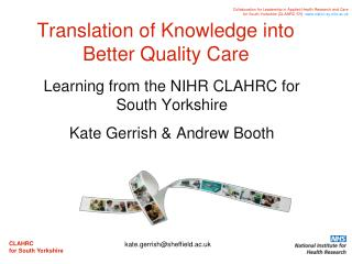 Translation of Knowledge into Better Quality Care