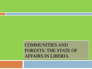 Communities and Forests: the state of affairs in Liberia