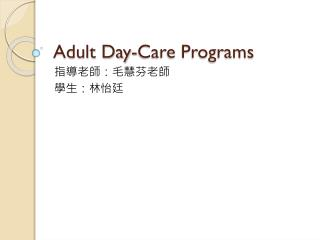 Adult Day-Care Programs