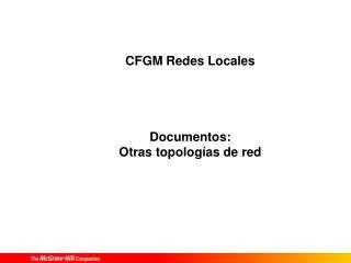 CFGM Redes Locales Documentos: Otras topologías de red