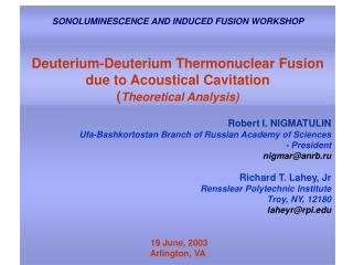 Deuterium-Deuterium Thermonuclear Fusion  due to Acoustical Cavitation  ( Theoretical Analysis)
