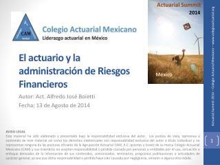 El  actuario y la administración de Riesgos Financieros