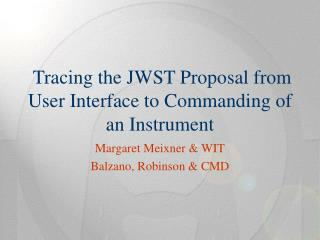 Tracing the JWST Proposal from User Interface to Commanding of an Instrument