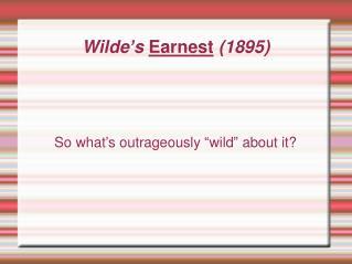 Wilde's  Earnest  (1895)