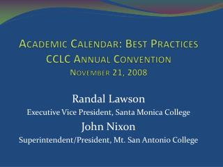 Academic Calendar: Best Practices CCLC Annual Convention November 21, 2008