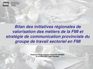 Pr�sent� lors du colloque annuel de l'APEMIQ 23 octobre 2008, Saint-Georges