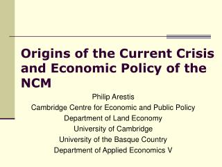 Origins of the Current Crisis and Economic Policy of the NCM