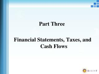 Part Three  Financial Statements, Taxes, and Cash Flows