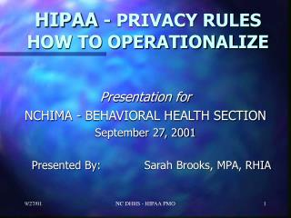 HIPAA - PRIVACY RULES HOW TO OPERATIONALIZE