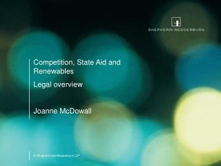 Competition, State Aid and Renewables  Legal overview Joanne McDowall