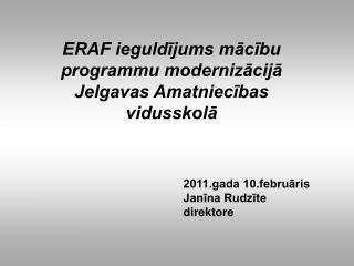 ERAF ieguldījums mācību programmu modernizācijā  Jelgavas Amatniecības vidusskolā