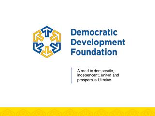 A road to democratic, independent, united and prosperous Ukraine.