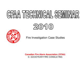 Canadian Fire Alarm Association (CFAA ) D. GOODYEAR FIRE CONSULTING