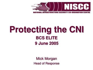 Protecting the CNI BCS ELITE  9 June 2005