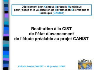 Cellule Projet CANIST – 18 janvier 2005