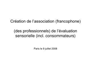 Paris le 9 juillet 2008