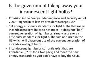 Is the government taking away your incandescent light bulbs?