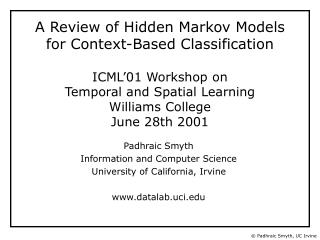 A Review of Hidden Markov Models for Context-Based Classification  ICML 01 Workshop on Temporal and Spatial Learning Wil