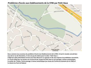 Problèmes d'accès aux établissements de la CFBS par Petit-Vaux