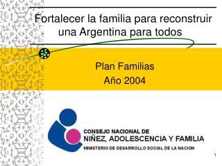 Fortalecer la familia para reconstruir una Argentina para todos