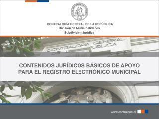 CONTENIDOS JURÍDICOS BÁSICOS DE APOYO PARA EL REGISTRO ELECTRÓNICO MUNICIPAL