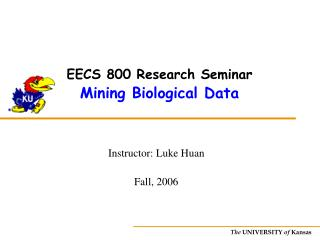 EECS 800 Research Seminar Mining Biological Data