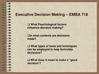 Executive Decision Making   EMBA 718