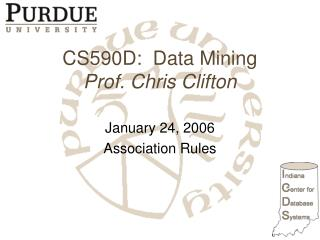 CS590D:  Data Mining Prof. Chris Clifton
