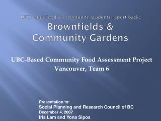 UBC Land, Food & Community students report back:  Brownfields &  Community Gardens