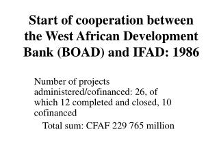 Start of cooperation between the West African Development Bank (BOAD) and IFAD: 1986