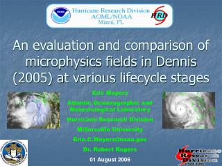 An evaluation and comparison of microphysics fields in Dennis (2005) at various lifecycle stages