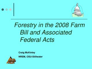Forestry in the 2008 Farm Bill and Associated Federal Acts