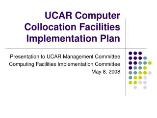 UCAR Computer Collocation Facilities Implementation Plan