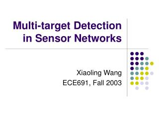 Multi-target Detection in Sensor Networks