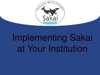 Implementing Sakai  at Your Institution